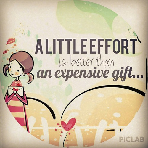 Gift quote A little effort is better than an expensive gift.