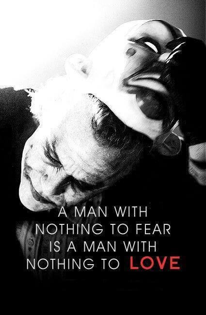 Fear quote A man with nothing to fear is a man with nothing to love.