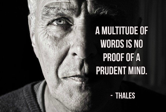 Press quote A multitude of words is no proof of a prudent mind.