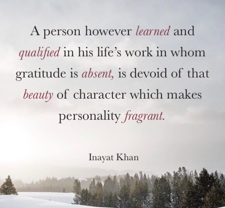 Life is beautiful quote A person howerer learned and qualified in his life's work inwhom gratitude is ab