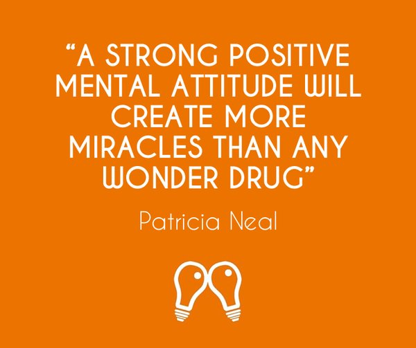 Mental slavery quote A strong positive mental attitude will create more miracles than any wonder drug