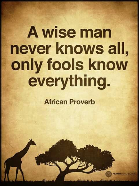 Fool quote A wise man never knows all, only fools know everything.