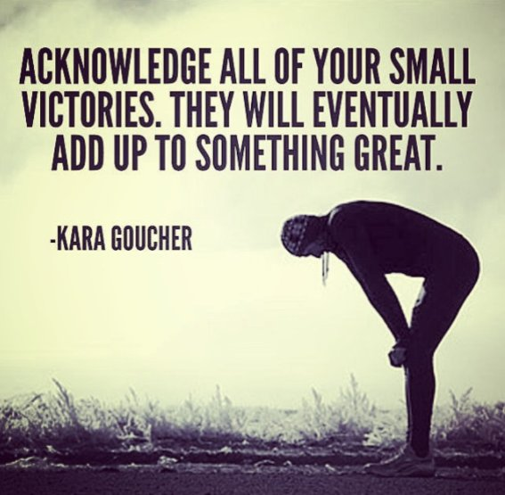 Great american quote Acknowledge all of your small victories. They will eventually add up to somethin