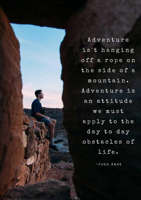 Daily bread quote Adventure isn't hanging off a rope on the side of a mountain. Adventure is an at