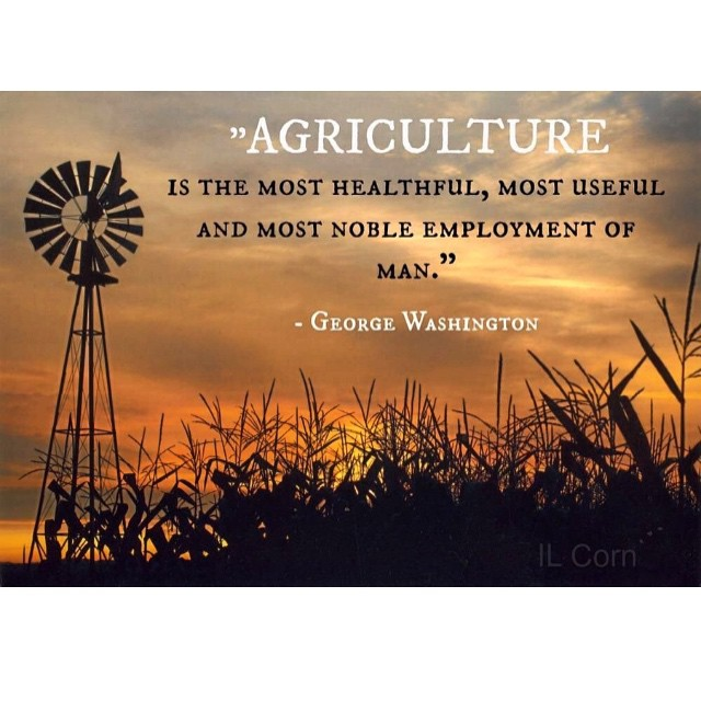 Noble quote Agriculture is the most healthful, most useful and most noble employment of man.