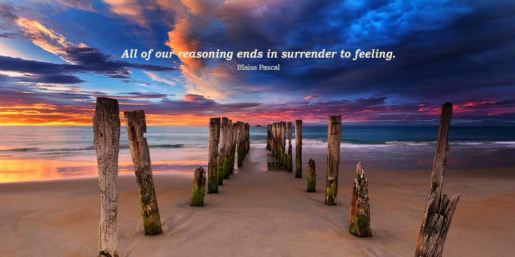 Render quote All of our reasoning ends in surrender to feeling.