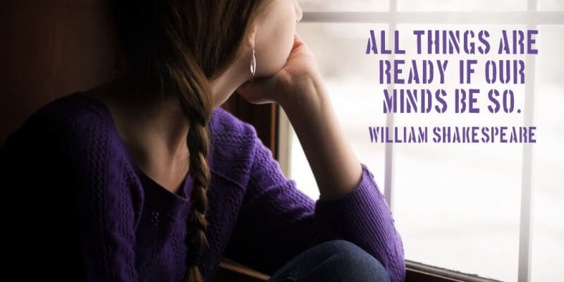 William Shakespeare quote All things are ready, if our minds be so.
