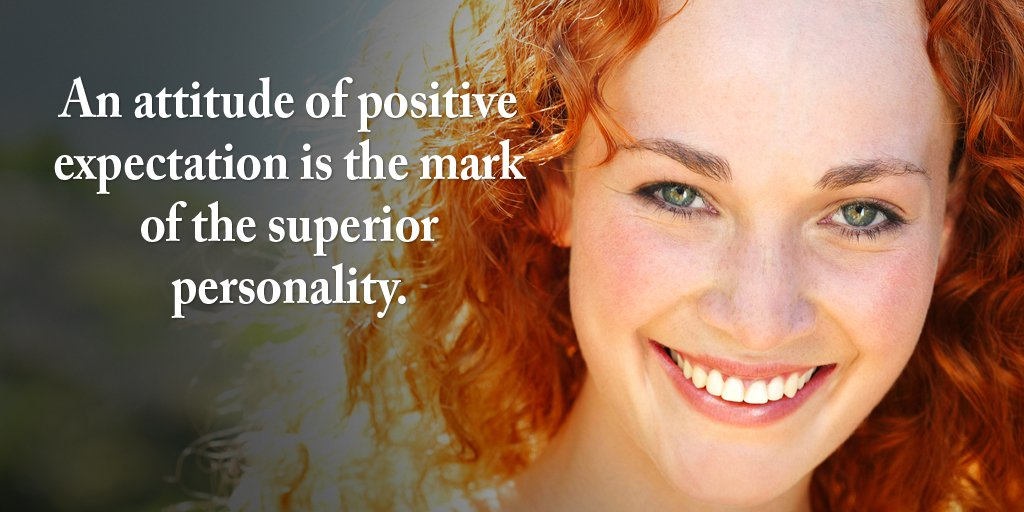 An attitude of positive expectation is the mark of the superior personality. - Sayings
