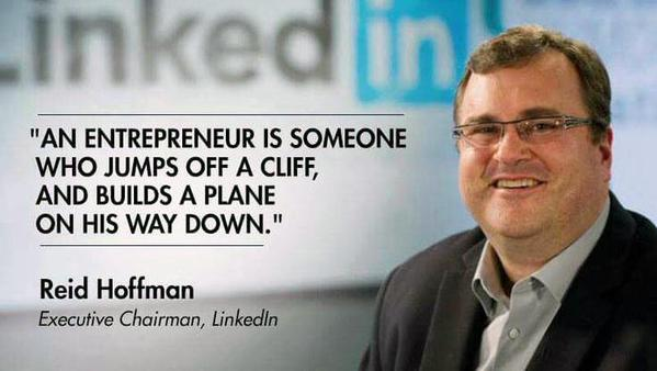 Entrepreneur quote An entrepreneur is someone who jumps off a cliff, and builds a plane on his way