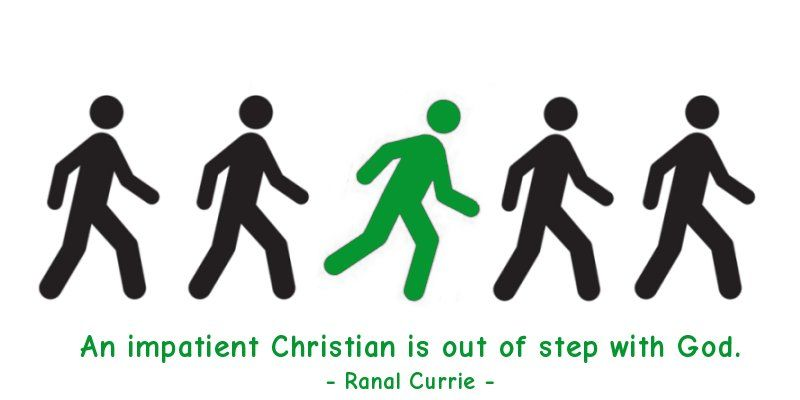 Orthodox christian quote An impatient Christian is out of step with God.
