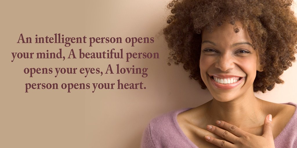Pen quote An intelligent person opens your mind, a beautiful person opens your eyes, a lov