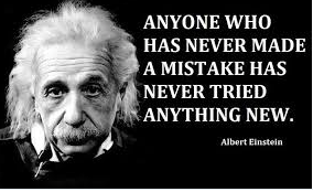 Made quote Anyone who has never made a mistake has never tried anything new.