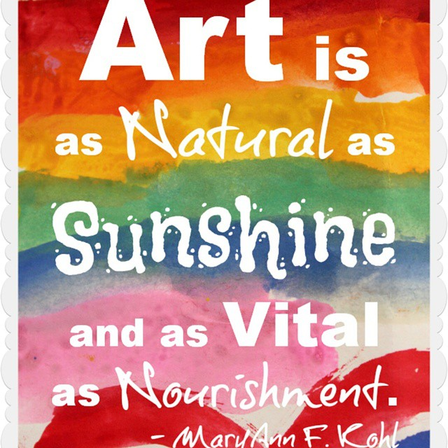 Suns quote Art is as natural as sunshine and as vital and nourishment.