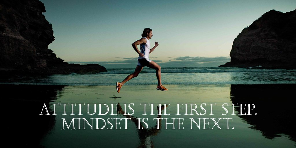 Mindset quote Attitude is the first step. Mindset is the next.