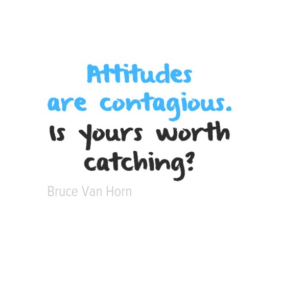 Catching fire quote Attitudes are contagious. Is yours worth catching?