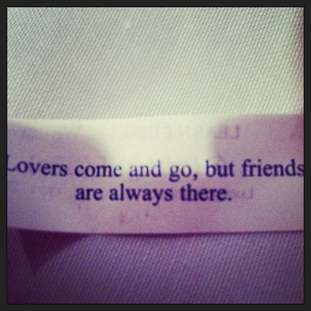 Lover quote Lovers come and go, but friends are always there