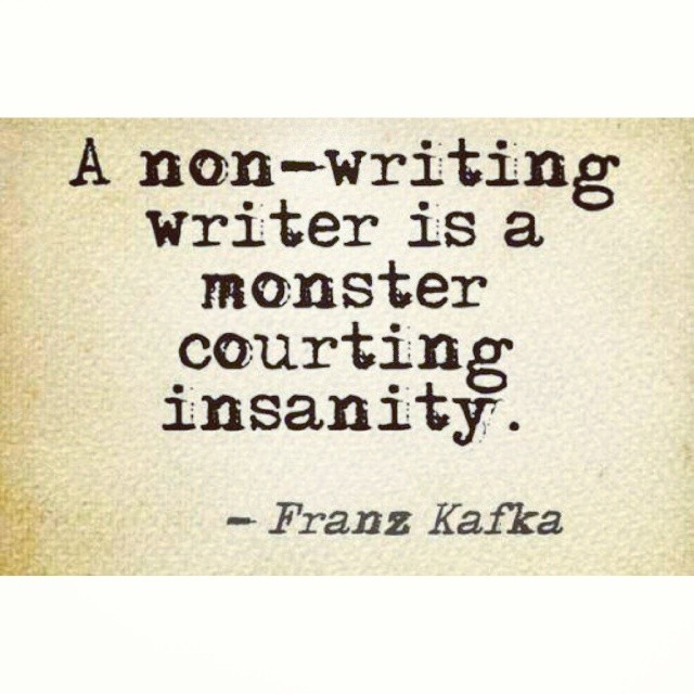 Federal courts quote A non-writing writer is a monster courting insanity
