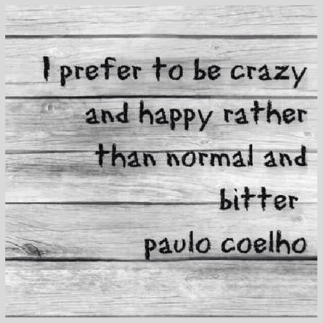 Prefer quote I prefer to be crazy