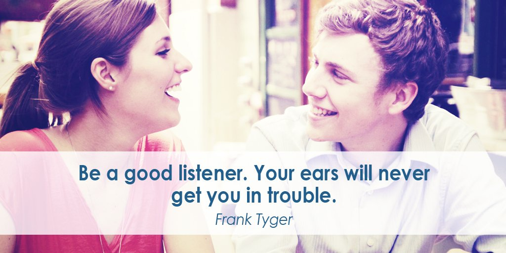 Trouble quote Be a good listener. Your ears will never get you in trouble.