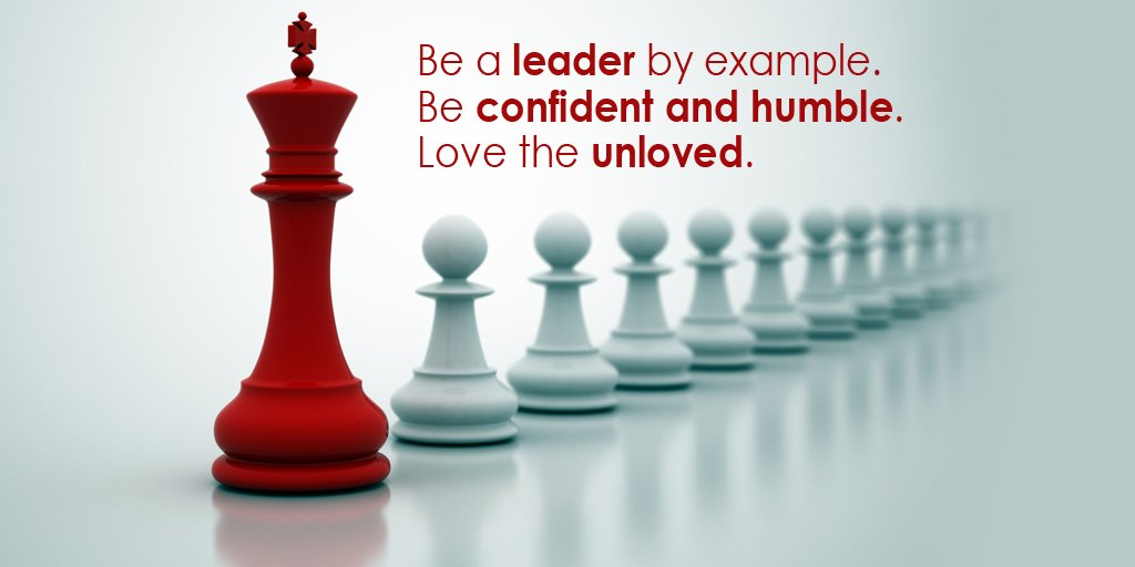 Humbles quote Be a leader by example. Be confident and humble. Love the unloved.