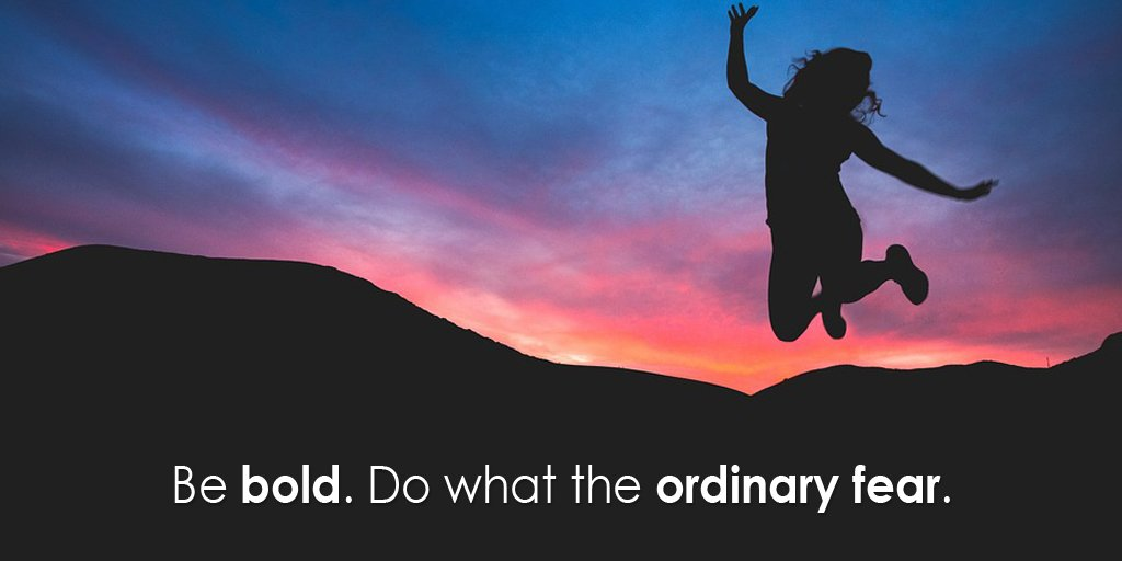 Be bold. Do what the ordinary fear. - Sayings
