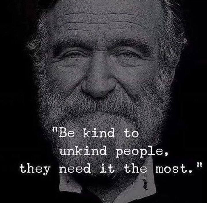 Kindness quote Be kind to the unkind people, they need it the most.