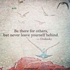 Compassion quote Be there for others, but never leave yourself behind.