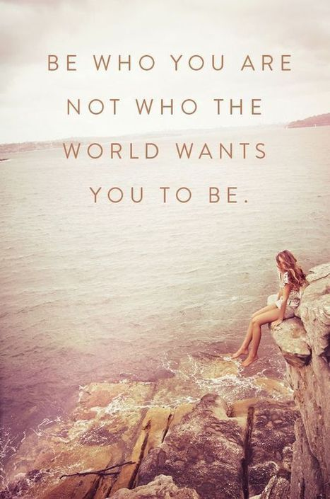 Inner self quote Be who you are not who the world wants you to be.