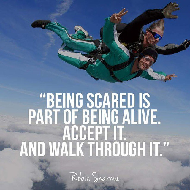 Alive quote Being scared is part of being alive. Accept it. And walk through it.