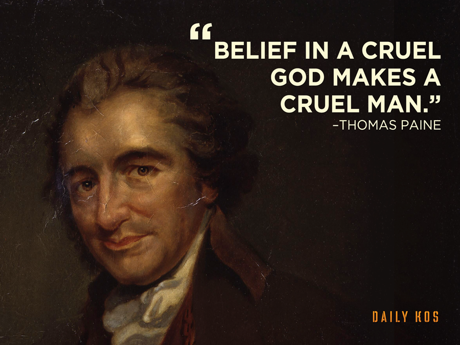 Thomas Paine quote Belief in a cruel god makes a cruel man.