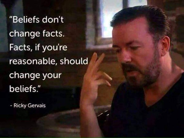 Fact quote Beliefs don't change facts. Facts, if you're reasonable, should change your beli