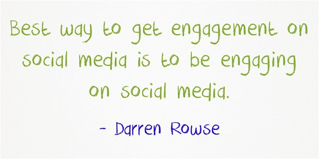 Socialism quote Best way to get engagement on social media is to be engaging on social media.