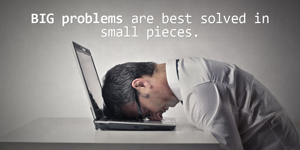 Pieces quote Big problems are best solved in small pieces.