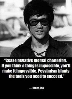 Succeed quote Cease negative mental chattering. If you think a thing is impossible, you'll mak