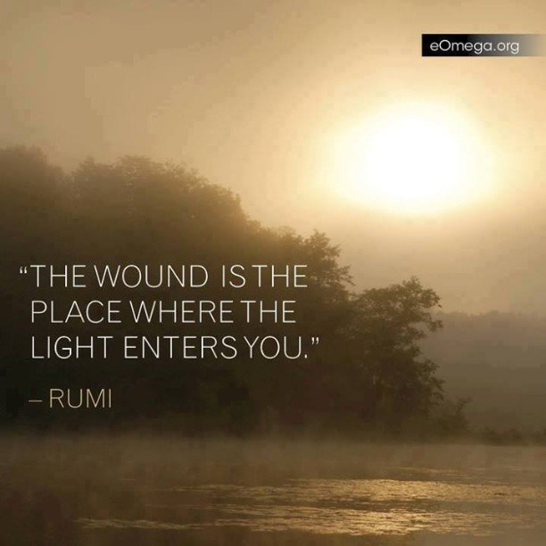 Enters quote The wound is the place the light enters you.