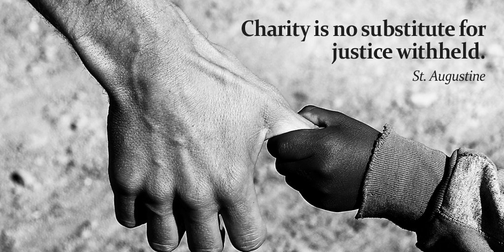 Justice system quote Charity is no substitute for justice withheld.