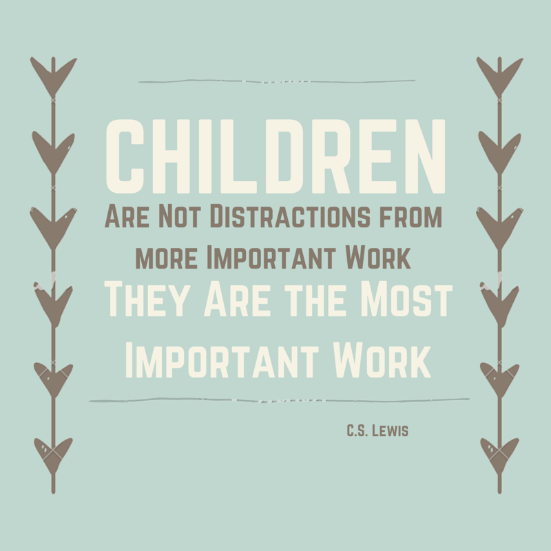 Elementary school quote Children are not a distraction from more inportant work. They are the most impor