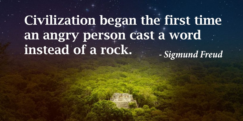 Speech quote Civilization began the first time an angry person cast a word instead of a rock.