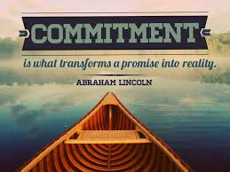 I promise quote Commitment Is what turns A Promise Into Reality.