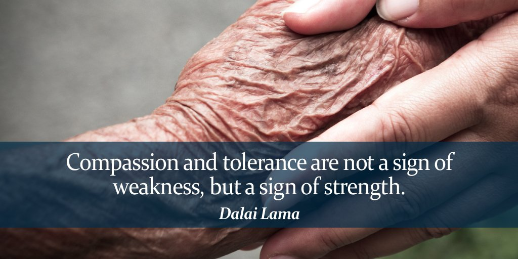 Compassion quote Compassion and tolerance are not a sign of weakness, but a sign of strength.