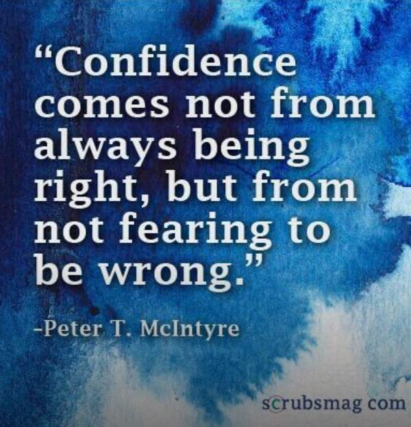 Confidence Comes Not From Always Being Right Image