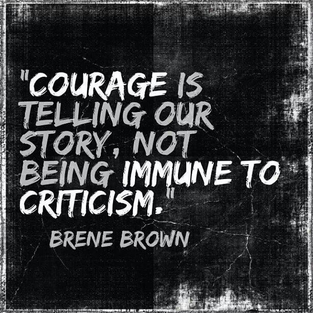 Journalism quote Courage is telling our story, not being immune to criticism.