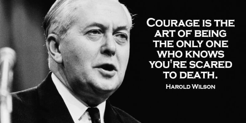 Picture quote by Harold Wilson about courage