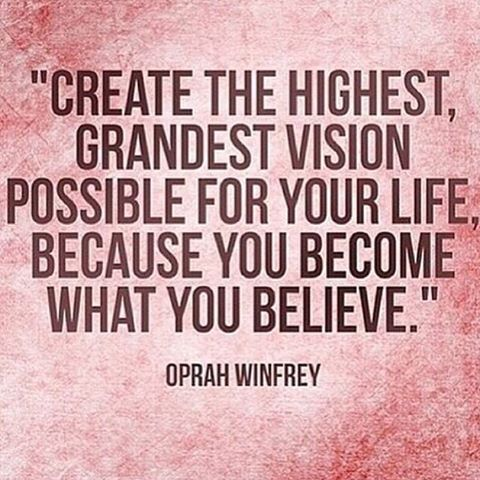 Leadership vision quote Create the highest grandest vision possible for your life, because you become wh