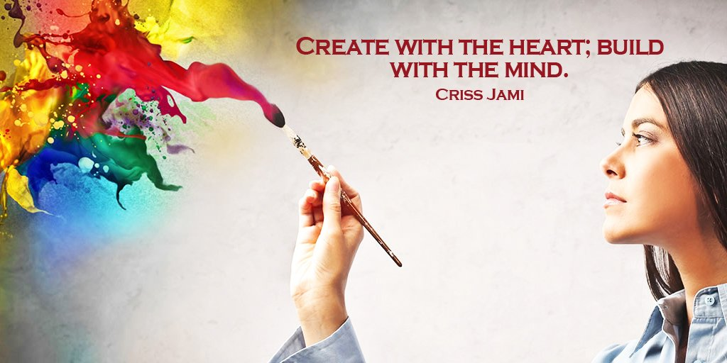 Build quote Create with the heart; build with the mind.