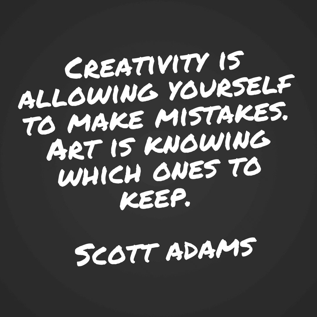 Art quote Creativity is allowing yourself to make mistakes. Art is knowing which ones to k