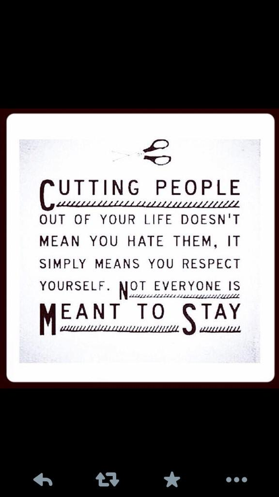 Cutting edge quote Cutting people out of your life doesn't mean you hate them, it simply means you