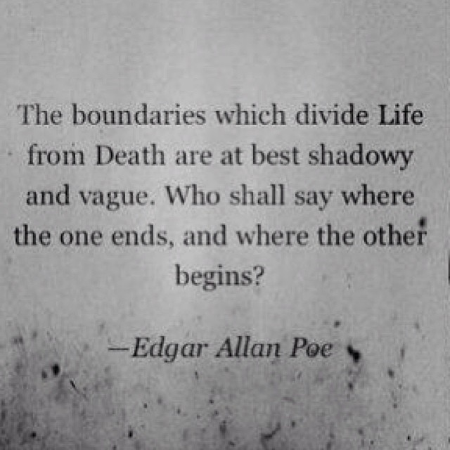 Boundaries quote The boundaries which divide Life from Death are the best shadowy and vague. Who