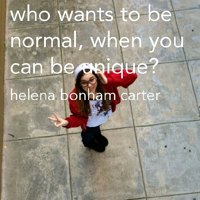 Style quote Who wants to be normal, when you can be unique