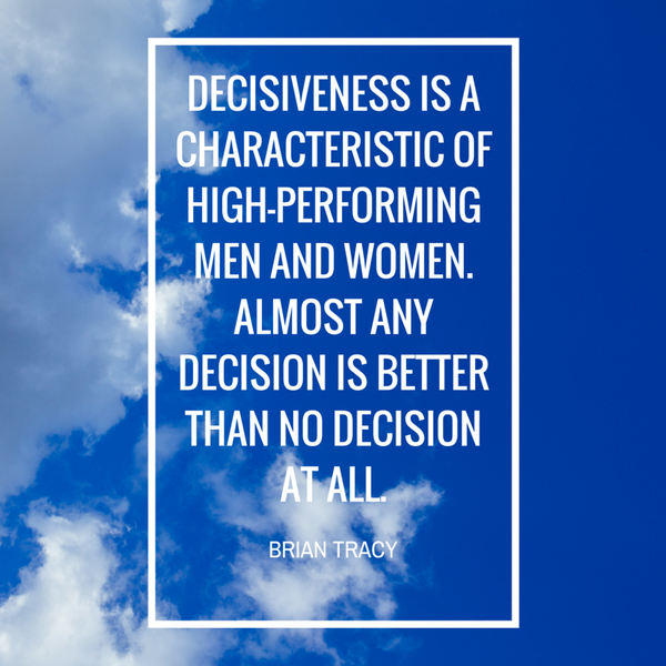 Characteristic quote Decisiveness is a characteristic of high-performing men and women. Almost any de